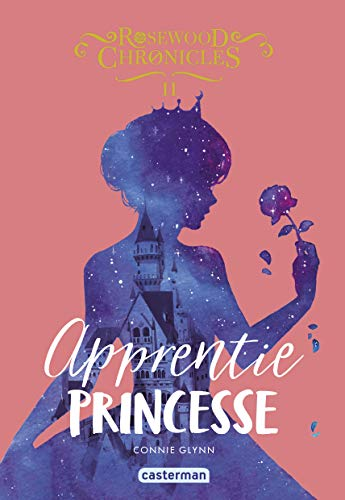 ROSEWOOD CHRONICLES 02 : APPRENTIE PRINCESSE