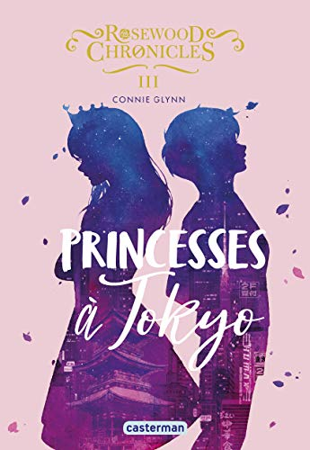 ROSEWOOD CHRONICLES 03 : PRINCESSES À TOKYO
